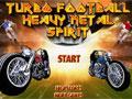Turbo Footbal Heavy Metal Spirit